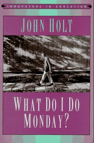 9780867093681: What Do I Do Monday? (Innovators in Education)