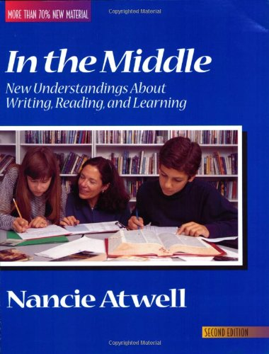 9780867093742: In the Middle: New Understandings About Writing, Reading, and Learning