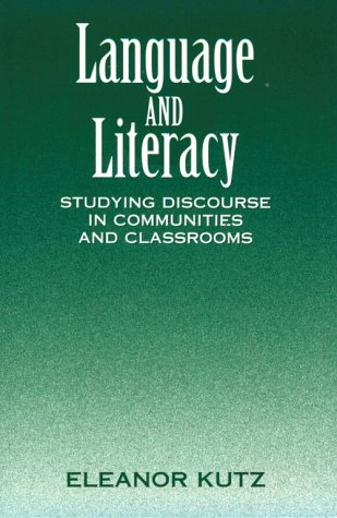 Language and Literacy: Studying Discourse in Communities and Classrooms: Eleanor Kutz