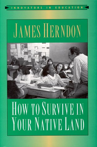 9780867094084: How to Survive in Your Native Land (Innovators in Education)