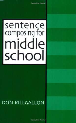 9780867094190: Sentence Composing for Middle School: A Worktext on Sentence Variety and Maturity