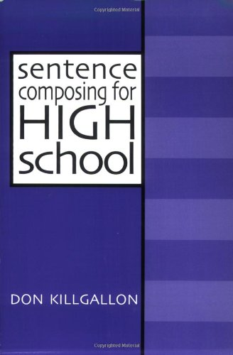 9780867094282: Sentence Composing for High School: A Worktext on Sentence Variety and Maturity
