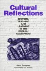Cultural Reflections: Critical Teaching and Learning in: Gaughan, John