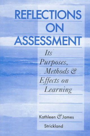 9780867094459: Reflections on Assessment: Its Purposes, Methods, & Effects on Learning