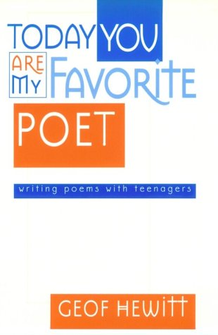 9780867094527: Today You Are My Favorite Poet: Writing Poems with Teenagers