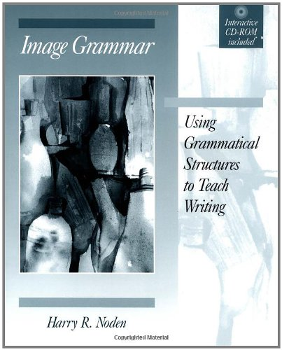 9780867094664: Image Grammar : Using Grammatical Structures to Teach Writing(Bk & Cdrom)