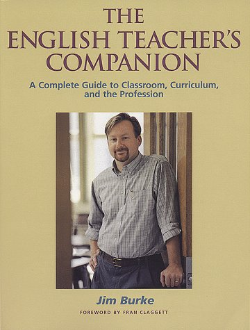 9780867094756: The English Teacher's Companion: A Complete Guide to Classroom, Curriculum, and the Profession