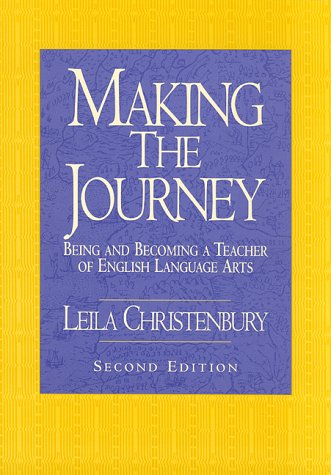 9780867094763: Making the Journey: Being and Becoming a Teacher of English Language Arts