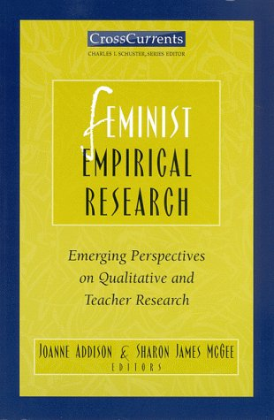 9780867094824: Feminist Empirical Research: Emerging Perspectives on Qualitative and Teacher Research (Crosscurrents)