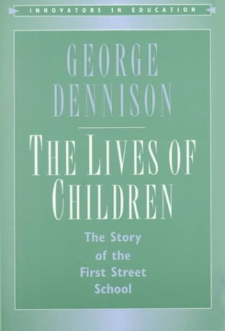 9780867094831: The Lives of Children: The Story of the First Street School (Innovators in Education)