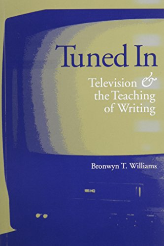 9780867095272: Tuned In: Television & the Teaching of Writing