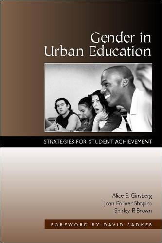 Gender in Urban Education: Strategies for Student: Ginsberg, Alice; Shapiro,
