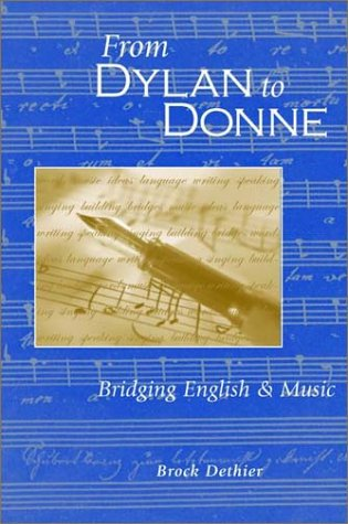 From Dylan to Donne: Bridging English and Music: Brock Dethier