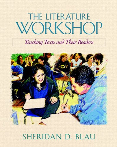 9780867095401: The Literature Workshop: Teaching Texts and Their Readers