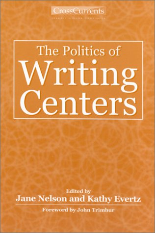 9780867095692: The Politics of Writing Centers (Crosscurrents)
