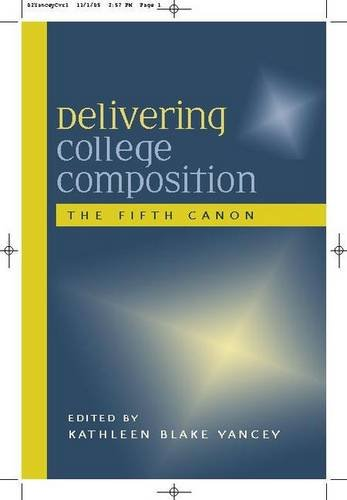 9780867095906: Delivering College Composition: The Fifth Canon