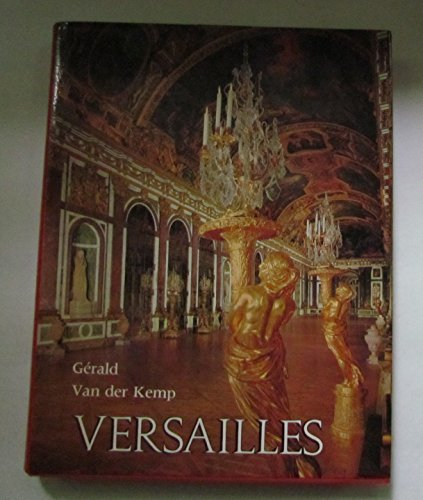 9780867100099: Versailles: The château, the gardens, and Trianon : complete guide