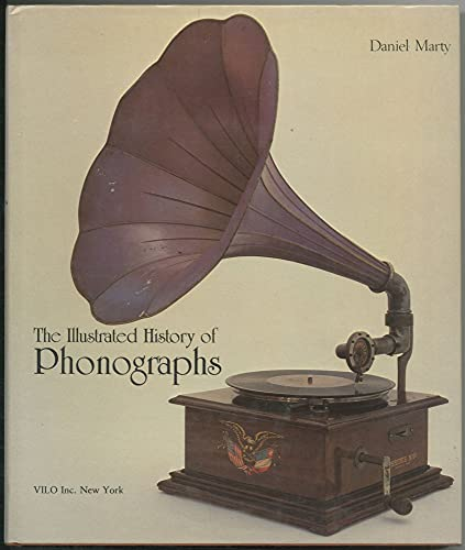 The Illustrated History of Phonographs: Daniel, Marty