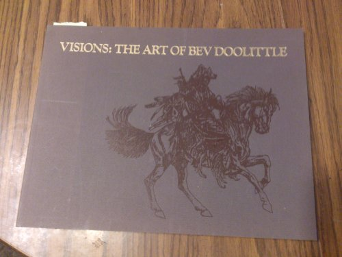 Visions: The Art of Bev Doolittle: Hohl, Judith and Doolittle, Bev