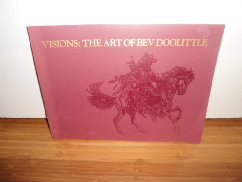 Visions: The Art of Bev Doolittle: A Catalogue of Published Works: Doolittle, Bev, and Judith Hohl