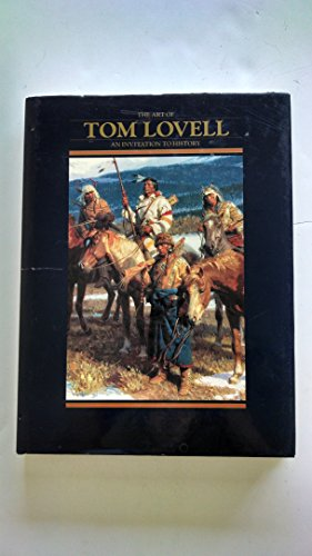 9780867130164: The Art of Tom Lovell, An Invitation to History