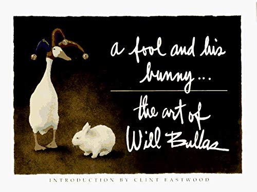 A Fool and His Bunny - The Art of Will Bullas