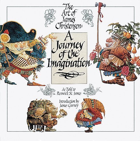 A Journey of the Imagination: The Art of James Christensen: Christensen, James