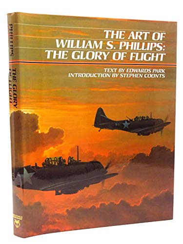 The Art of William S. Phillips: The Glory of Flight: Park, Edwards; Phillips, William S.