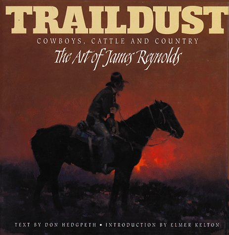 9780867130355: Traildust: Cowboys, Cattle and the Country, the Art of James Reynolds