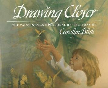 9780867130416: Drawing Closer: The Paintings and Personal Reflections of Carolyn Blish