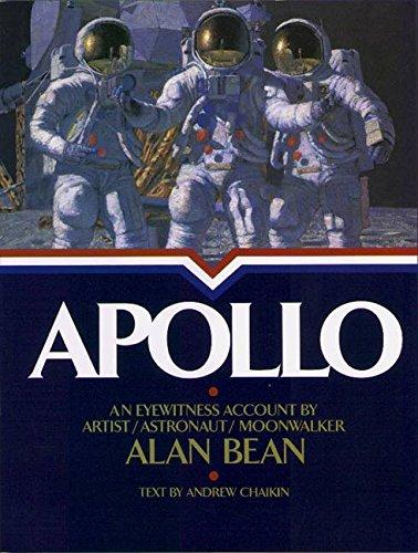 Apollo : An Eyewitness Account By Astronaut/Explorer Artist/Moonwalker: Alan Bean