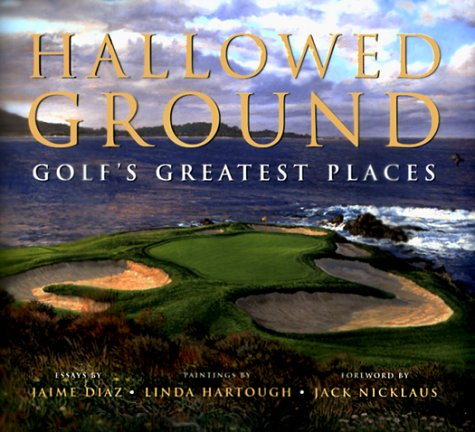 Hallowed Ground: Golf's Greatest Places [INSCRIBED]