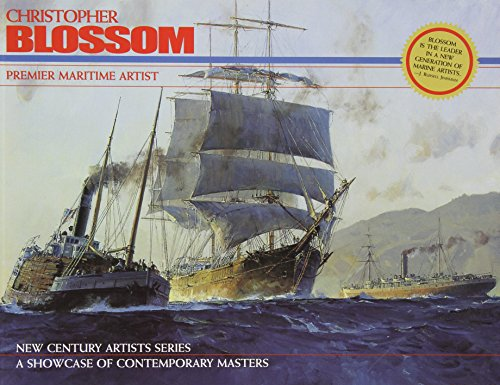 9780867130720: Christopher Blossom: Premier Maritime Artist (The Greenwich Workshop's New Century Artists Series)