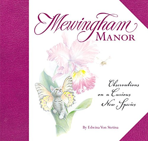 Mewingham Manor Observations on a Curious New Species: Von Stetina, Edwina
