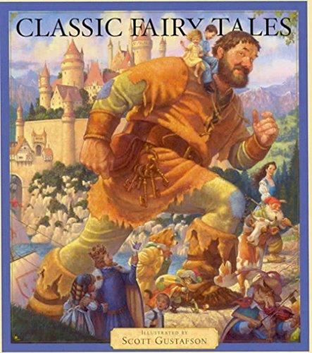 Classic Fairy Tales: Gustafson, Scott (ill.)