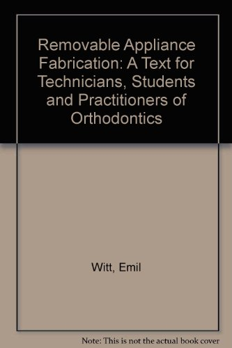 9780867151800: Removable Appliance Fabrication: A Text for Technicians, Students, and Practitioners of Orthodontics (English and German Edition)