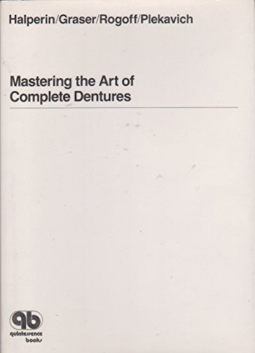 9780867151855: Mastering the Art of Complete Dentures
