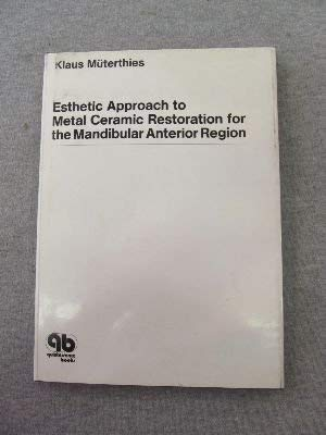 9780867152203: Esthetic Approach to Metal Ceramic Restorations for the Mandibular Anterior Region