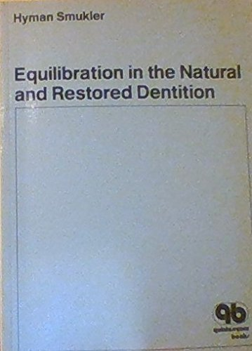 9780867152241: Equilibration in the Natural and Restored Dentition: A Rational Basis for and Technique of Occlusal Equilibration