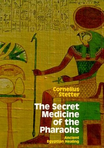 9780867152654: The Secret Medicine of the Pharaohs: Ancient Egyptian Healing