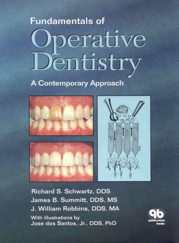 Fundamentals of Operative Dentistry : Contemporary Concepts: Richard S. Schwartz;