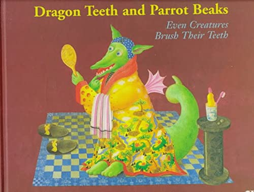 Dragon Teeth and Parrot Beaks: Even Creatures: Almute Grohmann, Patricia