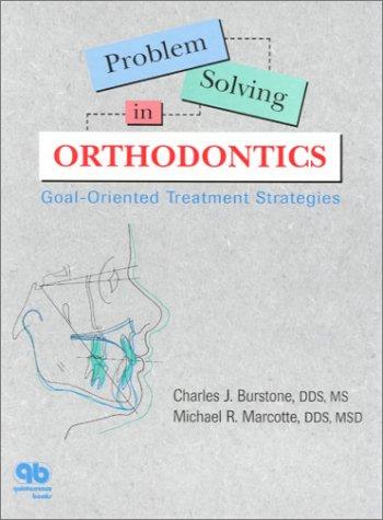 9780867153538: Problem Solving in Orthodontics: Goal-Oriented Treatment Strategies