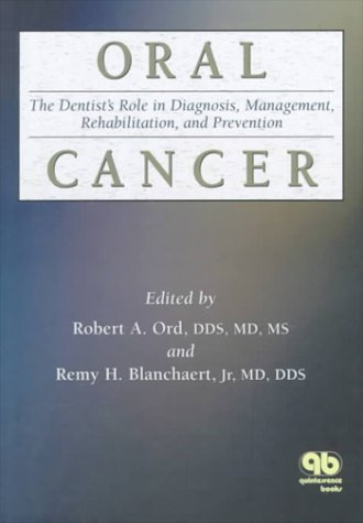 9780867153576: Oral Cancer: The Dentist's Role in Diagnosis, Management, Rehabilitation, and Prevention