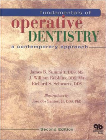 Fundamentals of Operative Dentistry: A Contemporary Approach: James B. Summitt,