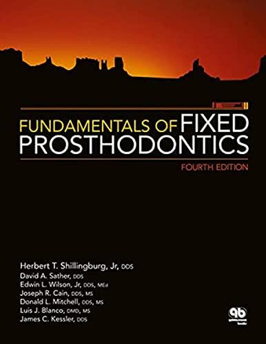 Fundamentals of Fixed Prosthodontics: Herbert T. Shillingburg,
