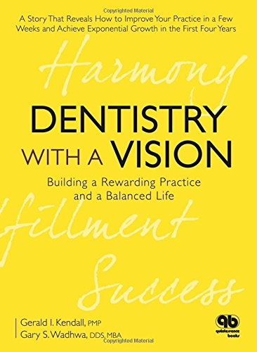 9780867154894: Dentistry with a Vision: Building a Rewarding Practice and a Balanced Life