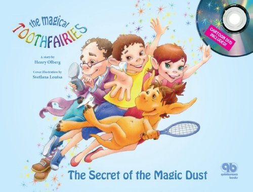 The Magical Tooth Fairies: The Secret of: Henry Olberg