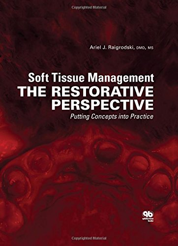 9780867156911: Soft Tissue Management: The Restorative Perspective: Putting Concepts into Practice