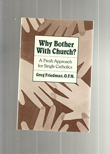 9780867160833: Why Bother With Church?: A Fresh Approach for Single Catholics